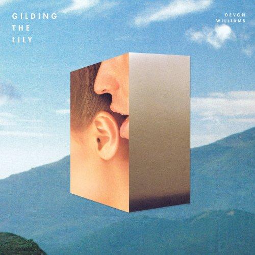 Devon Williams-Gilding The Lily-(ADVANCE)-2014-SO Download