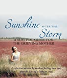img - for Sunshine After the Storm: A Survival Guide for the Grieving Mother book / textbook / text book