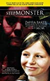 img - for StepMONSTER...Zahra Baker: From Miracle to Murder at the Hands of the Woman She Called MOM book / textbook / text book