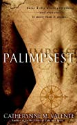 Palimpsest by Catherynne M. Valente, Catherynne Valente cover image