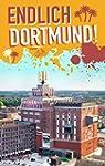 Endlich Dortmund!: Dein Stadtf�hrer (...