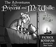 The Adventures of the Princess and Mr. Whiffle: The Thing Beneath the Bed by Patrick Rothfuss cover image