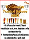 The Complete Practical Brewer's Bible (Lost Master Keys of the Homebrewery)