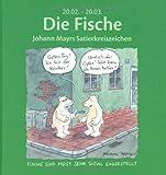 Die Fische: Johann Mayrs Satierkreiszeichen. 20. Februar bis 20. März