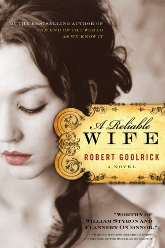 A Reliable Wife, Robert Goolrick