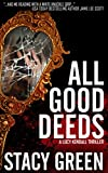 All Good Deeds (A Lucy Kendall Thriller) (Lucy Kendall #1) (The Lucy Kendall Series)