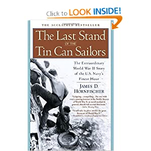 The Last Stand of the Tin Can Sailors: The Extraordinary World War II Story of the U.S. Navy's Finest Hour by