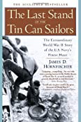 The Last Stand of the Tin Can Sailors: The Extraordinary World War II Story of the U.S. Navy's Finest Hour: James D. Hornfischer: 9780553381481: Amazon.com: Books