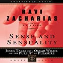Sense and Sensuality: Jesus Talks with Oscar Wilde on the Pursuit of Pleasure (       UNABRIDGED) by Ravi Zacharias Narrated by Simon Vance