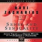 Sense and Sensuality: Jesus Talks with Oscar Wilde on the Pursuit of Pleasure Hörbuch von Ravi Zacharias Gesprochen von: Simon Vance