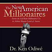 The New American Millionaires: Secrets the Self-Made Millionaires Use to Achieve Massive Levels of Success Audiobook