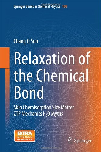 Relaxation Of The Chemical Bond: Skin Chemisorption Size Matter Ztp Mechanics H2O Myths (Springer Series In Chemical Physics)