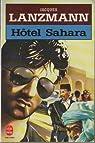 Hôtel Sahara par Lanzmann