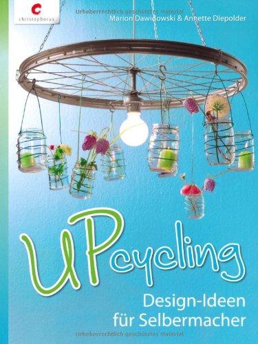 Upcycling: Design-Ideen für Selbermacher