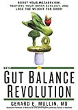 img - for The Gut Balance Revolution: Boost Your Metabolism, Restore Your Inner Ecology, and Lose the Weight for Good! book / textbook / text book