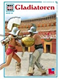 Was ist was, Band 082: Gladiatoren title=