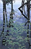 img - for By Peggy Lyles To Hear the Rain: Selected Haiku of Peggy Lyles [Hardcover] book / textbook / text book