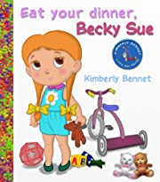 Children's Book: Eat Your Dinner, Becky Sue (A Rhyming Children's Bedtime Story Picture Book for Ages 2-8) (Little Sue Children Ebook Series)