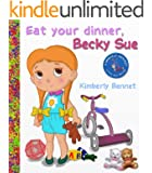 Children's Book: Eat Your Dinner, Becky Sue (A Rhyming Children's Bedtime Story Picture Book for Ages 2-8) (Little Sue Children Ebook Series) (English Edition)