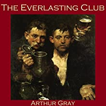 The Everlasting Club (       UNABRIDGED) by Arthur Gray Narrated by Cathy Dobson
