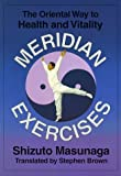 img - for Meridian Exercises: The Oriental Way to Health and Vitality by Masunaga, Shizuto (1997) Paperback book / textbook / text book