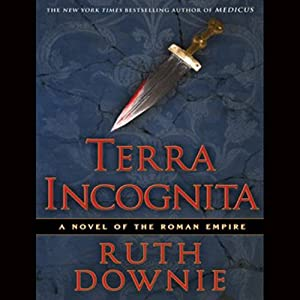 Terra Incognita: A Novel of the Roman Empire | [Ruth Downie]