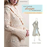 Knitwear Design Workshop: A Comprehensive Guide to Handknitsby Shirley Paden