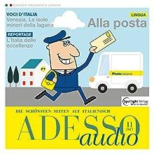 ADESSO audio - Alla posta. 11/2015: Italienisch lernen Audio - Das Postamt (       ungekürzt) von  div. Gesprochen von:  div.