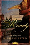 The Remedy: A Novel (0060859865) by Lovric, Michelle