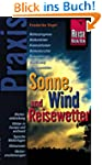 Sonne, Wind und Reisewetter: Praxis -...