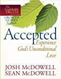 Accepted--Experience God's Unconditional Love (The Unshakable Truth® Journey Growth Guides) (0736946446) by McDowell, Josh