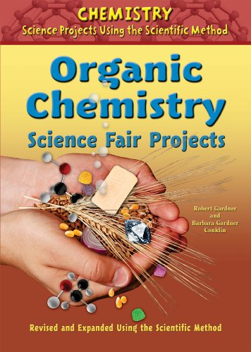 Organic Chemistry Science Fair Projects (Chemistry Science Projects Using the Scientific Method)