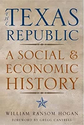 The Texas Republic: A Social and Economic History - Paperback