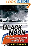 Black Noon: The Year They Stopped the...