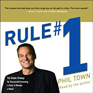 Rule #1: The Simple Strategy for Successful Investing in Only 15 Minutes a Week! | [Phil Town]