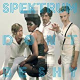 Spektrum / Dont Be Shy