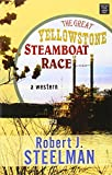 img - for The Great Yellowstone Steamboat Race book / textbook / text book