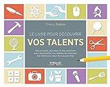 """Afficher """"Le livre pour découvrir vos talents"""""""