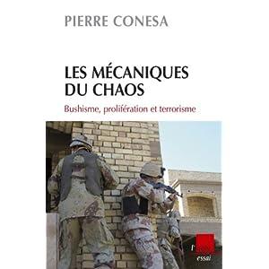 Les Mécaniques du chaos : bushisme, prolifération et terrorisme