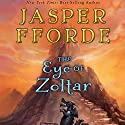 The Eye of Zoltar (       UNABRIDGED) by Jasper Fforde Narrated by Elizabeth Jasicki