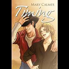 Timing (Gay Romance)   Livre audio Auteur(s) : Mary Calmes Narrateur(s) : Sean Crisden