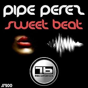 Pipe Perez Sweet Beat