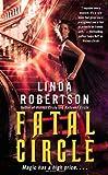 Linda Robertson Fatal Circle (Persephone Alcmedi, Book 3)