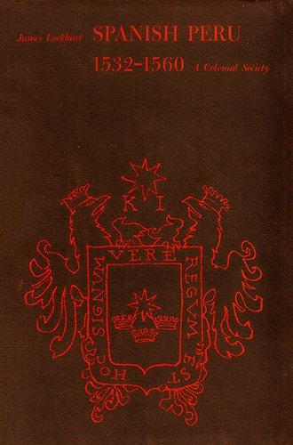 Spanish Peru, 1532-1560: A Social History