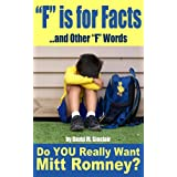 """F"" is for Facts and other ""F"" Words: Do You Really Want Mitt Romney? [LIMITED EDITION] ~ David M. Sinclair"