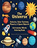 img - for The Universe: Galaxies, Solar Systems, Planets, & Space Objects! Astronomy Words & Coloring Book book / textbook / text book
