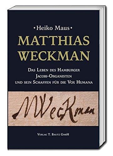 matthias-weckman-das-leben-des-hamburger-jacobi-organisten-und-sein-schaffen-fur-die-vox-humana