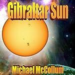 Gibraltar Sun: Gibraltar Earth, Book 2   Michael McCollum