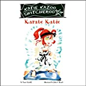 Karate Katie: Katie Kazoo, Switcheroo #18 | Nancy Krulik