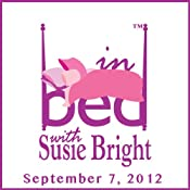 In Bed with Susie Bright Encore Edition: Low Libidos and Fat Vaginas? Your Sex Questions Answered! | [Susie Bright]